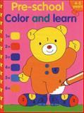 Pre-School Color and Learn, Balloon Books Staff, 1402704976