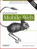 Programming the Mobile Web, Firtman, Maximiliano, 1449334970