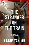 The Stranger on the Train, Abbie Taylor, 1476754977