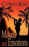 Moods and Emotions, C. Owen King, 1847484972