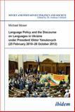 Language Policy and Discourse on Languages in Ukraine under President Viktor Yanukovych, Moser, Michael, 3838204972