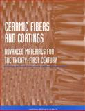 Ceramic Fibers and Coatings : Advanced Materials for the Twenty-First Century, National Research Council Staff and Advanced Fibers for High-Temperature Ceramic Composites Committee, 0309074975