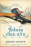 Johnny One-Eye, Jerome Charyn, 0393064972