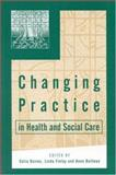 Changing Practice in Health and Social Care, , 0761964975
