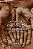 A Workman Is Worthy of His Meat : Food and Colonialism in the Gabon Estuary, Rich, Jeremy, 0803224974