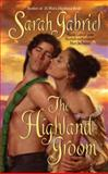 The Highland Groom, Sarah Gabriel, 0061234974