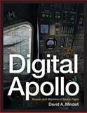 Digital Apollo : Human and Machine in Spaceflight, Mindell, David A., 0262134977