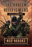 The Harlem Hellfighters, Max Brooks, 0307464970