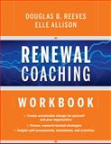 Renewal Coaching Workbook, Reeves, Douglas B. and Allison, Elle, 0470414979