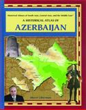 A Historical Atlas of Azerbaijan, Sherri Liberman, 0823944972