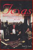 The Texas Revolutionary Experience, Paul D. Lack, 0890964971