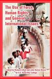 The Use of Force, Human Rights, and General International Issues, Lillich, Richard and Moore, John Norton, 141022497X