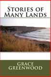 Stories of Many Lands, Grace Grace Greenwood, 1495474976