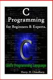 C Programming for Beginners and Experts, Harry. Chaudhary., 1500484970