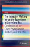 The Impact of Melting Ice on the Ecosystems in Greenland Sea : Correlations and Predictions on Ice Cover, Phytoplankton Biomass, AOD and NAO, Bo Qu, 3642544975