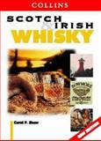 Scotch and Irish Whisky, Carol P. Shaw, 0004724976