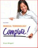 Medical Terminology Complete! Plus MyMedicalTerminologyLab with Pearson Etext -- Access Card Package, Wingerd, Bruce S., 0133974979