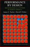 Performance by Design : Sociotechnical Systems in North America, Taylor, James C. and Felten, David F., 0136564976