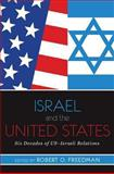 Israel and the United States : Six Decades of US-Israeli Relations, Freedman, Robert Owen, 0813344972