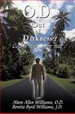O. D. Out of Darkness, Alton Allen Williams and Bonita Byrd Williams, 144909497X