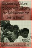 Empowering Children to Cope with Difficulty and Build Muscles for Mental Health, Dlugokinski, Eric L. and Allen, Sandra F., 156032497X
