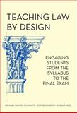 Teaching Law by Design : Engaging Students from the Syllabus to the Final Exam, Schwartz, Michael Hunter and Sparrow, Sophie, 1594604975