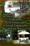 Traditional Rural Landscapes in Island Topography in East Asia, Chen, Bixia and Nakama, Yuei, 161470497X