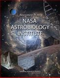 Assessment of the NASA Astrobiology Institute, Committee on the Review of the NASA Astrobiology Institute and National Research Council, 0309114977