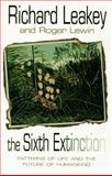 The Sixth Extinction, Roger Lewin and Richard E. Leakey, 0385424973