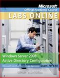 Exam 70-640 : Windows Server 2008 Active Directory Configuration, Wiley and Microsoft Official Academic Course, 047087497X