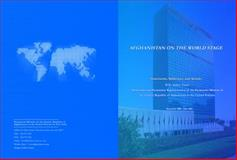 Afghanistan on the World Stage : Statements, Addresses and Articles, Tanin, Zahir, 0615954979