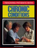 Teaching Patients with Chronic Conditions, Springhouse Publishing Company Staff, 0874344972