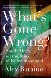 What's Gone Wrong?, Alex Boraine, 1479854972