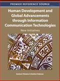 Human Development and Global Advancements through Information Communication Technologies : New Initiatives, Susheel Chhabra, 1609604970