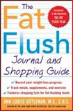 The Fat Flush Journal and Shopping Guide, Ann Louise Gittleman, 0071414975