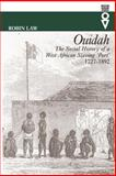 Ouidah : The Social History of a West African Slaving 'port', 1727-1892, Law, Robin, 0852554974