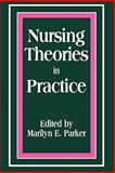 Nursing Theories in Practice, , 0887374972