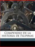 Compendio de la Historia de Filipinas, Felipe Mara De Govantes and Felipe María De Govantes, 1149314974