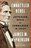 Embattled Rebel, James M. McPherson, 1594204977