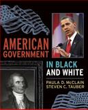 American Government in Black and White, McClain, Paula Denice and Tauber, Steven C., 1594514976