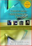 Chest and Abdominal Trauma, Larmon, Baxter and Snyder, Scott R., 0132404974