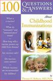 100 Questions and Answers about Childhood Immunizations, Thomas H. Belhorn, 0763754978