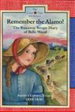 Remember the Alamo!, Lisa Waller Rogers, 0896724972