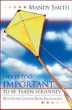 Life Is Too Important to Be Taken Seriously, Mandy Smith, 0899004970