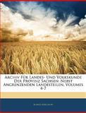 Archiv Für Landes- und Volkskunde der Provinz Sachsen, Alfred Kirchoff, 1145414974