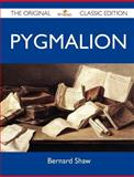 Pygmalion - the Original Classic Edition, Bernard Shaw, 1486144977