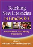 Teaching New Literacies in Grades K-3 : Resources for 21st-Century Classrooms, , 1606234978