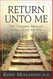 Return unto Me, Kerry Muhlestein, 1621084973
