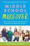 Middle School Makeover, Michelle Icard, 1937134970