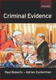 Criminal Evidence, Zuckerman, Adrian and Roberts, Paul, 0198764979